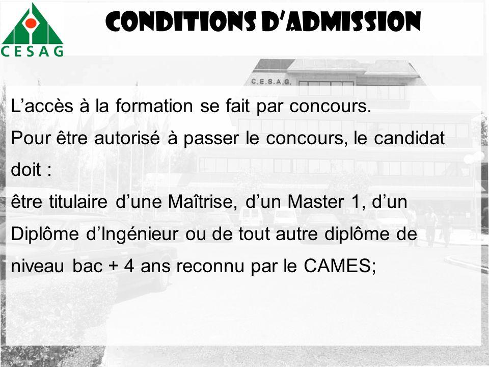 Conditions dadmission Laccès à la formation se fait par concours. Pour être autorisé à passer le concours, le candidat doit : être titulaire dune Maît