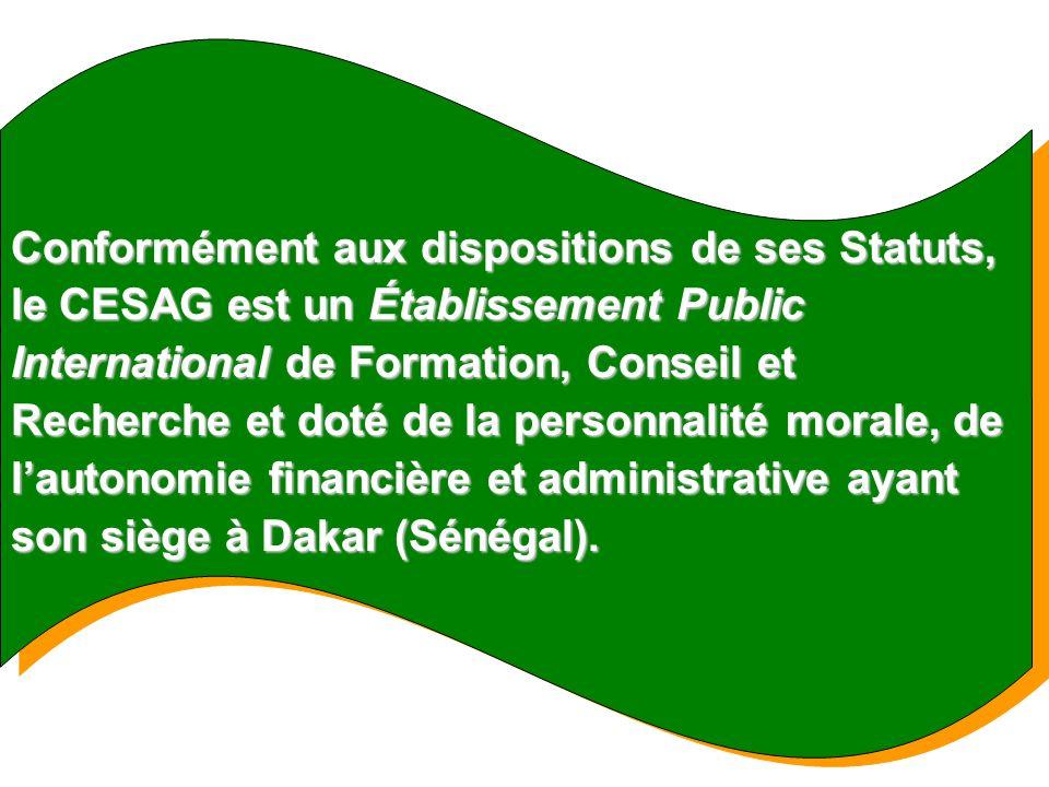 Conformément aux dispositions de ses Statuts, le CESAG est un Établissement Public International de Formation, Conseil et Recherche et doté de la pers