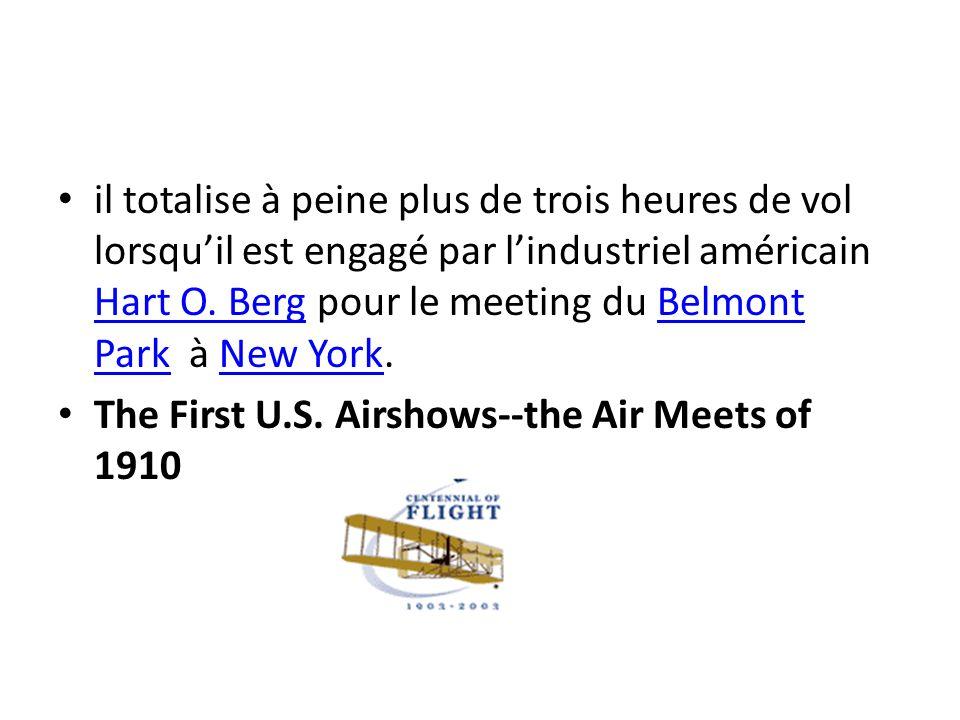 il totalise à peine plus de trois heures de vol lorsquil est engagé par lindustriel américain Hart O. Berg pour le meeting du Belmont Park à New York.