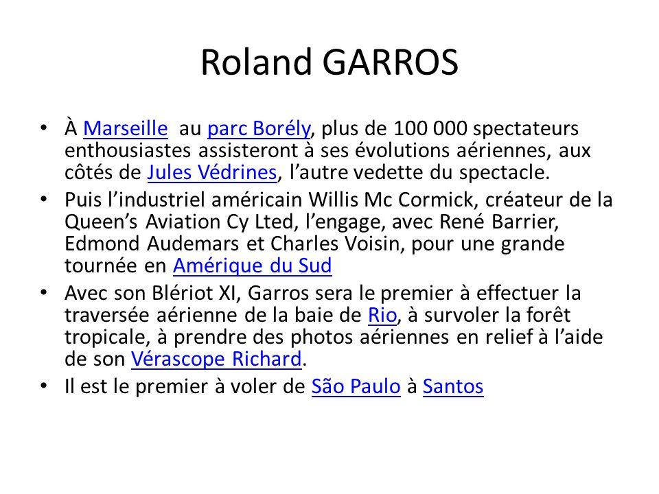Roland GARROS À Marseille au parc Borély, plus de 100 000 spectateurs enthousiastes assisteront à ses évolutions aériennes, aux côtés de Jules Védrine