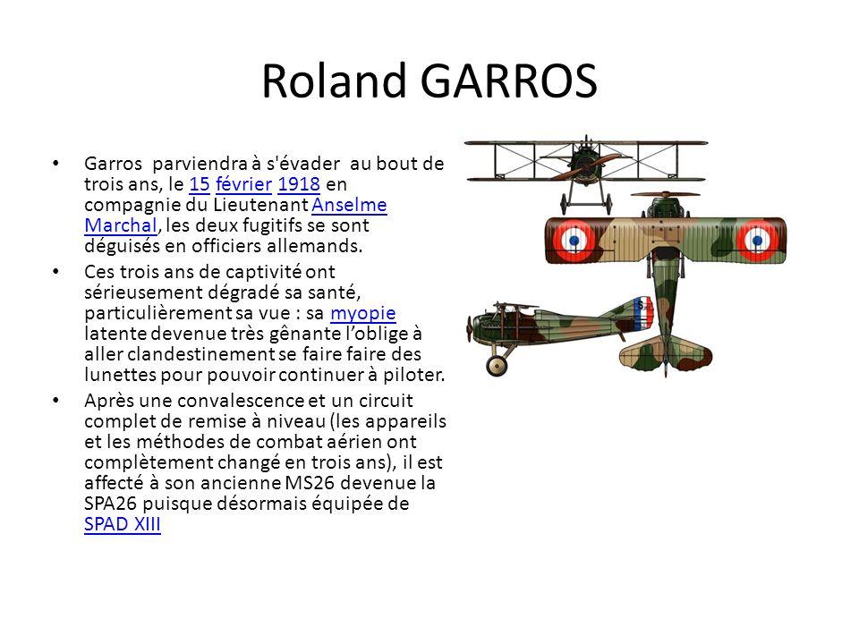 Roland GARROS Garros parviendra à s'évader au bout de trois ans, le 15 février 1918 en compagnie du Lieutenant Anselme Marchal, les deux fugitifs se s