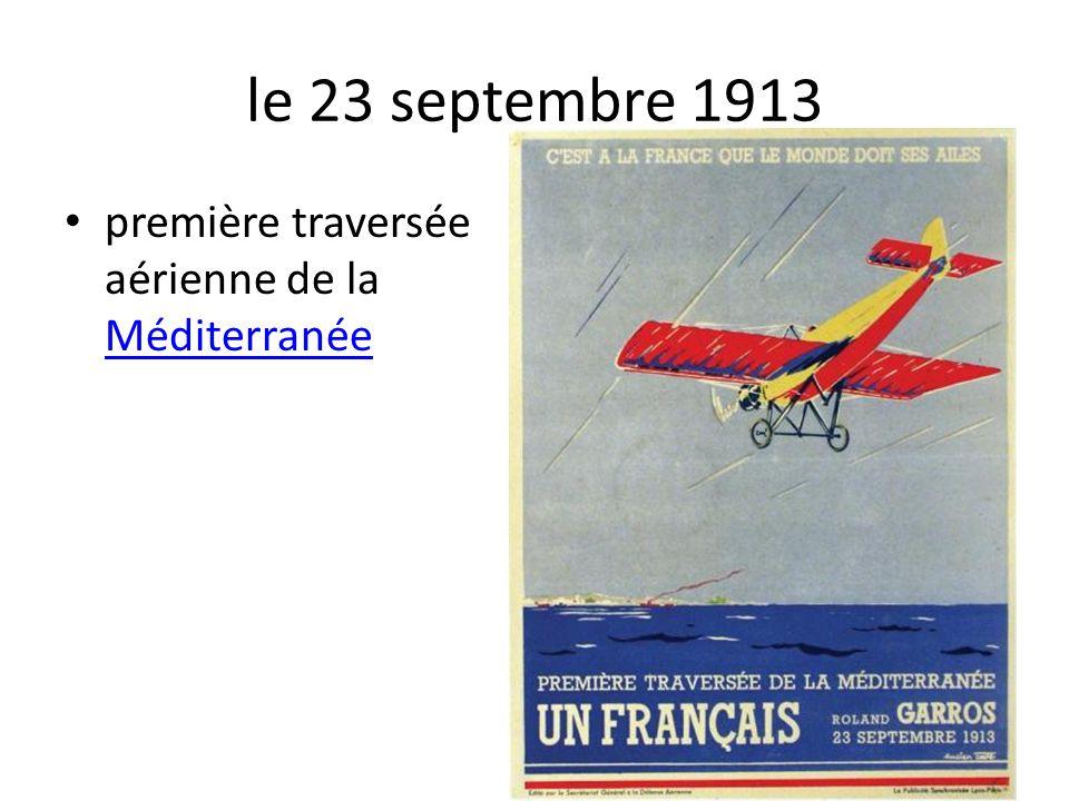 le 23 septembre 1913 première traversée aérienne de la Méditerranée Méditerranée