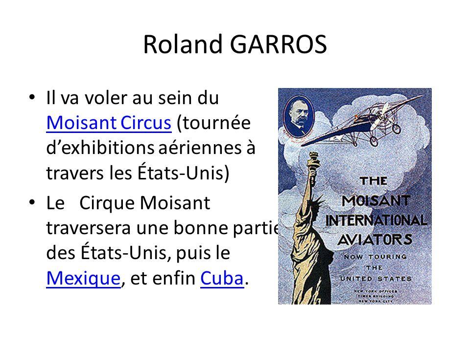Roland GARROS Il va voler au sein du Moisant Circus (tournée dexhibitions aériennes à travers les États-Unis) Moisant Circus Le Cirque Moisant travers