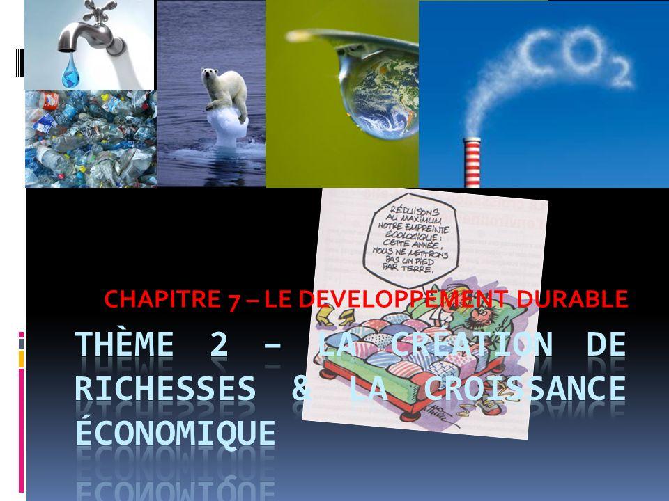 I.LES EXTERNALITES NEGATIVES DE LA CROISSANCE La croissance économique produit des effets sur notre environnement :