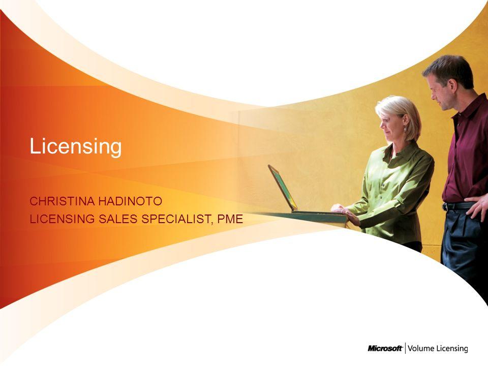 Licensing CHRISTINA HADINOTO LICENSING SALES SPECIALIST, PME