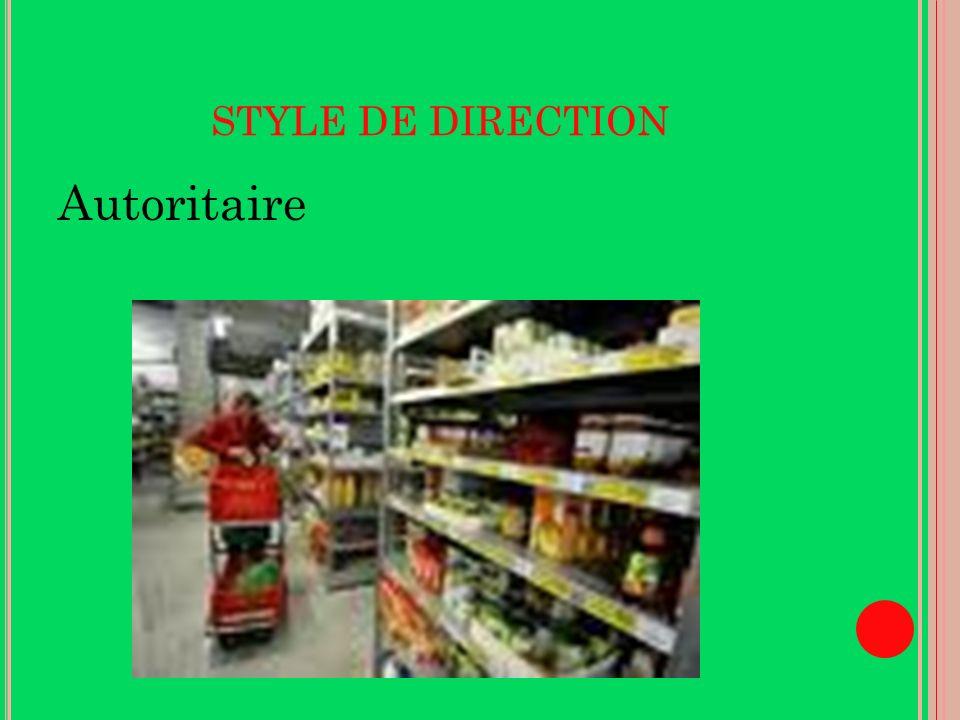 STYLE DE DIRECTION Autoritaire