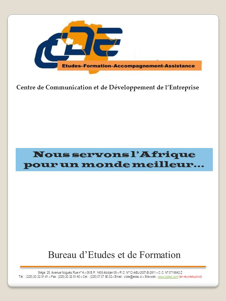 Siège: 25, Avenue Noguès, Rue n° 4 – 06 B.P.1409 Abidjan 06 – R.C.