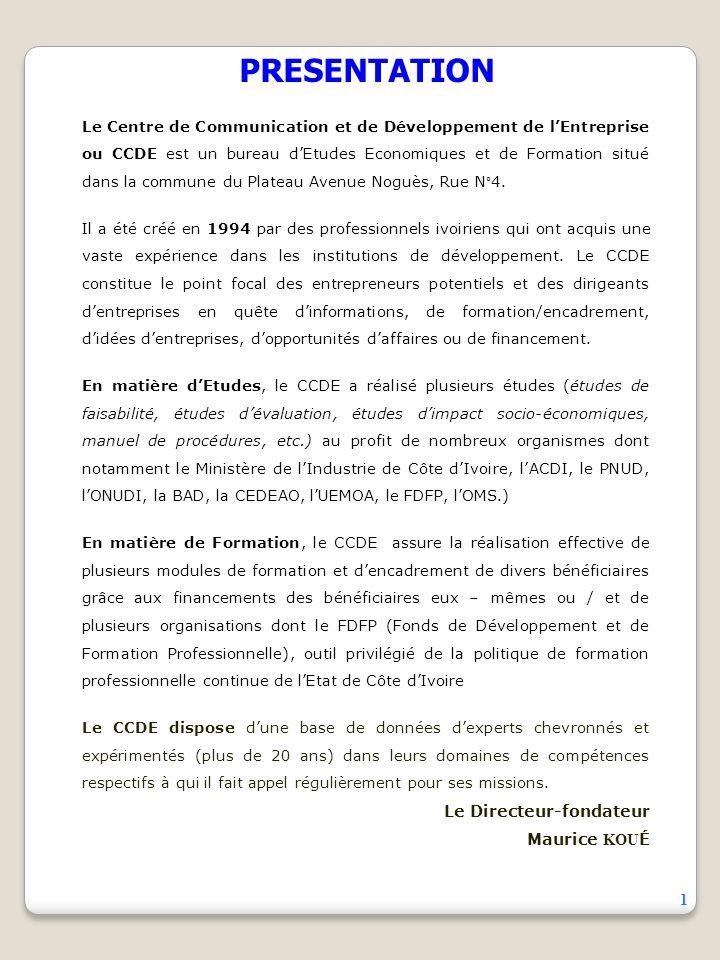 1 Le Centre de Communication et de Développement de lEntreprise ou CCDE est un bureau dEtudes Economiques et de Formation situé dans la commune du Plateau Avenue Noguès, Rue N°4.