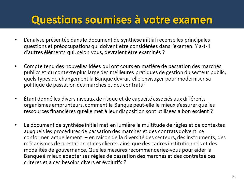 Questions soumises à votre examen 21 Lanalyse présentée dans le document de synthèse initial recense les principales questions et préoccupations qui d