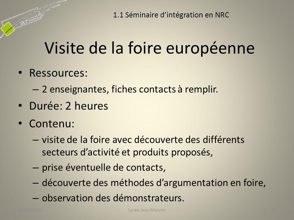 Visite de la foire européenne Ressources: – 2 enseignantes, fiches contacts à remplir.