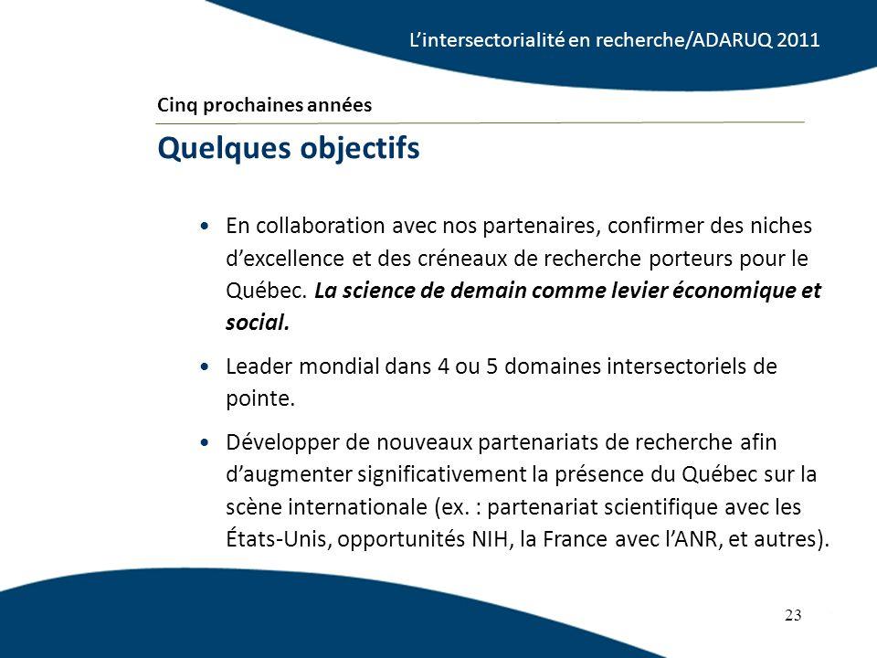En collaboration avec nos partenaires, confirmer des niches dexcellence et des créneaux de recherche porteurs pour le Québec.