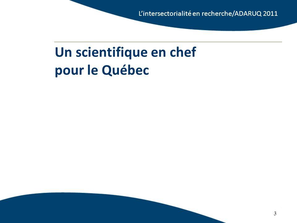 3 Un scientifique en chef pour le Québec 3 Lintersectorialité en recherche/ADARUQ 2011