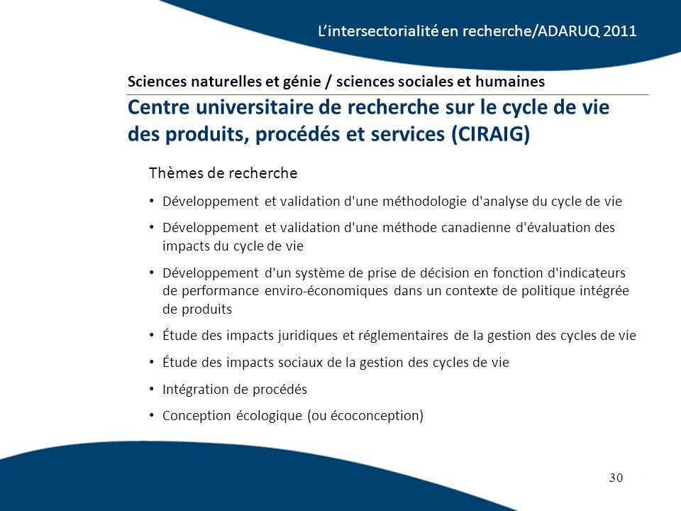 30 Thèmes de recherche Développement et validation d'une méthodologie d'analyse du cycle de vie Développement et validation d'une méthode canadienne d