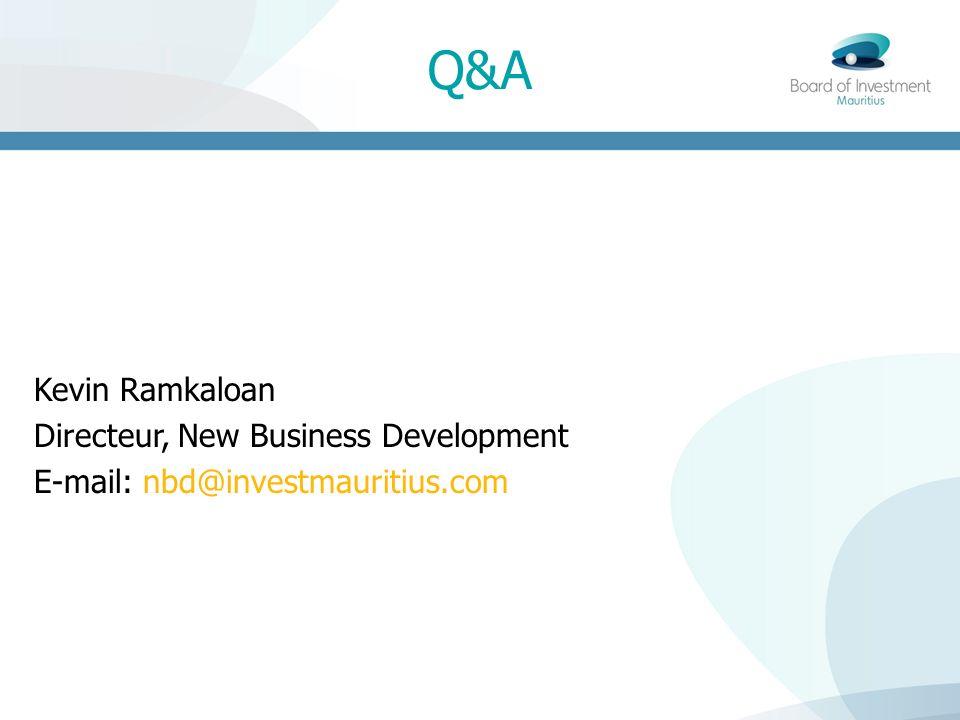 Q&A Kevin Ramkaloan Directeur, New Business Development E-mail: nbd@investmauritius.com