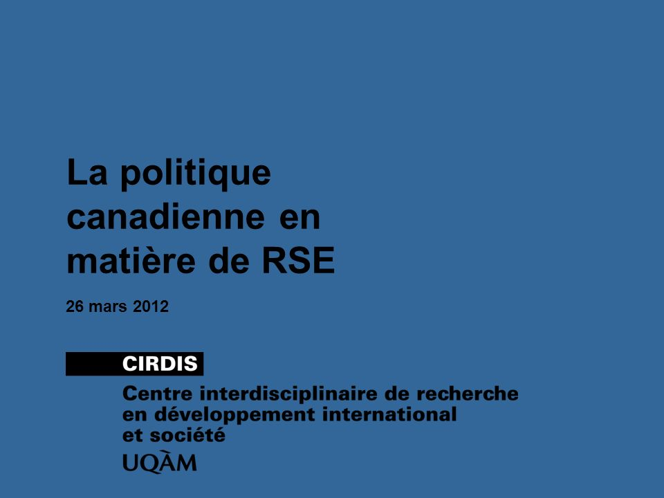 26 mars 2012 La politique canadienne en matière de RSE