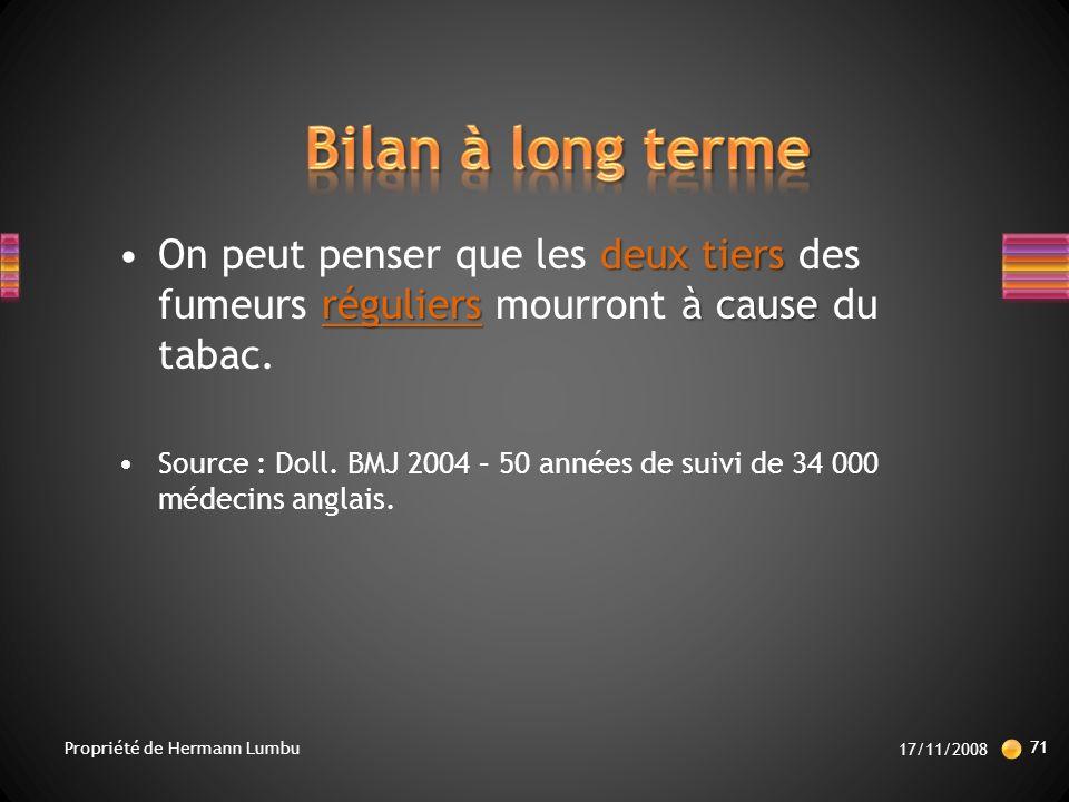 deux tiers réguliersà causeOn peut penser que les deux tiers des fumeurs réguliers mourront à cause du tabac.