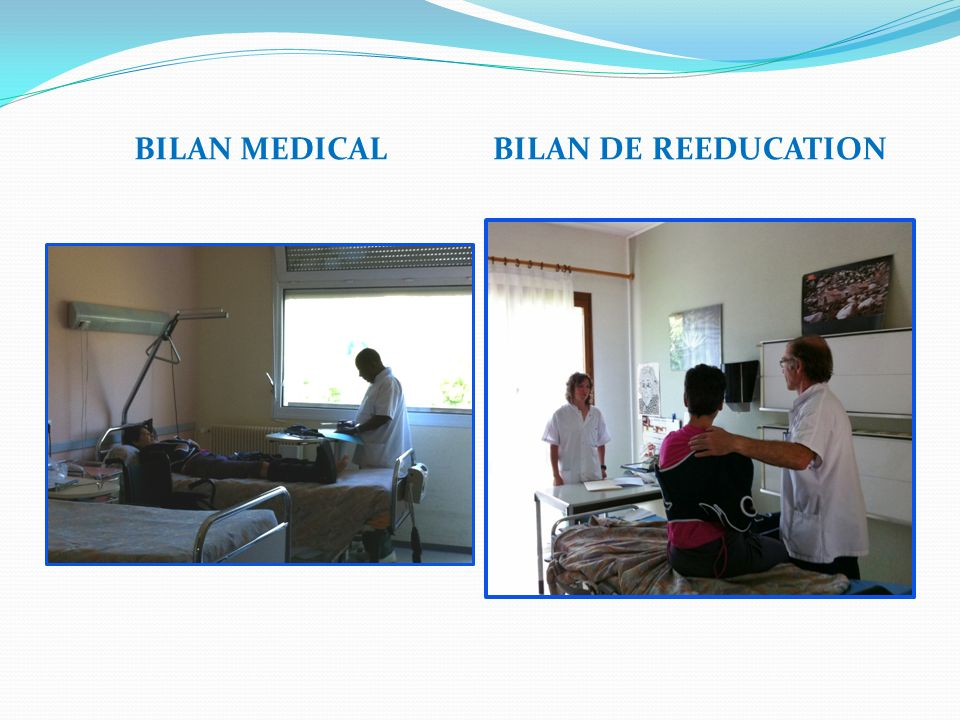 BILAN MEDICAL BILAN DE REEDUCATION