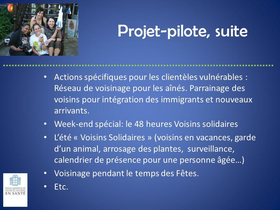 Projet-pilote, suite Actions spécifiques pour les clientèles vulnérables : Réseau de voisinage pour les aînés. Parrainage des voisins pour intégration