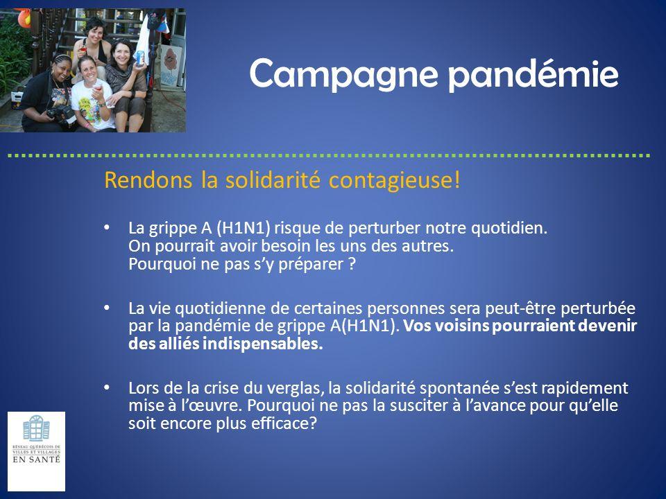 Campagne pandémie Rendons la solidarité contagieuse! La grippe A (H1N1) risque de perturber notre quotidien. On pourrait avoir besoin les uns des autr