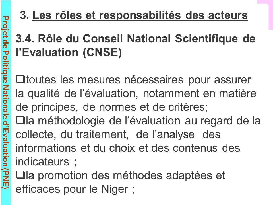 Projet de Politique Nationale dEvaluation (PNE) 3.4. Rôle du Conseil National Scientifique de lEvaluation (CNSE) toutes les mesures nécessaires pour a