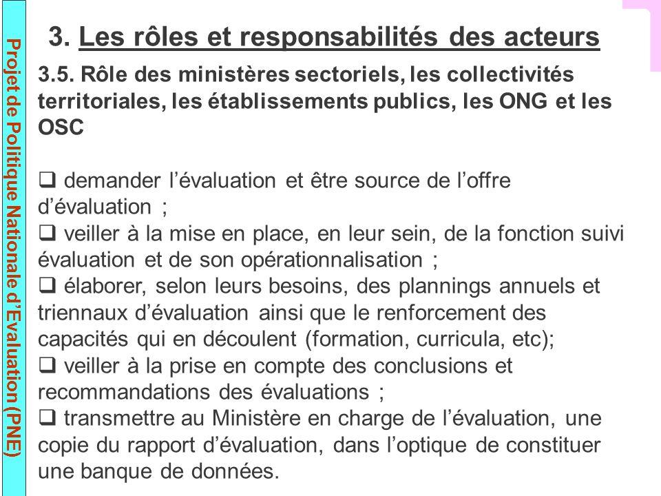 Projet de Politique Nationale dEvaluation (PNE) 3.5. Rôle des ministères sectoriels, les collectivités territoriales, les établissements publics, les