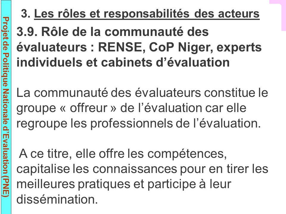 Projet de Politique Nationale dEvaluation (PNE) 3.9. Rôle de la communauté des évaluateurs : RENSE, CoP Niger, experts individuels et cabinets dévalua