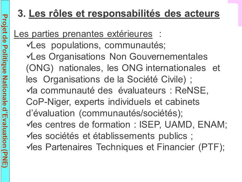 Projet de Politique Nationale dEvaluation (PNE) Les parties prenantes extérieures : Les populations, communautés; Les Organisations Non Gouvernemental