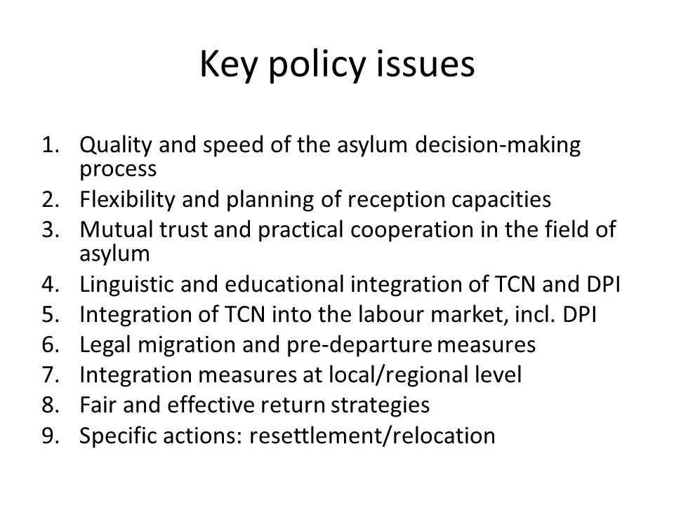 Key policy issues 1.Quality and speed of the asylum decision-making process 2.Flexibility and planning of reception capacities 3.Mutual trust and prac