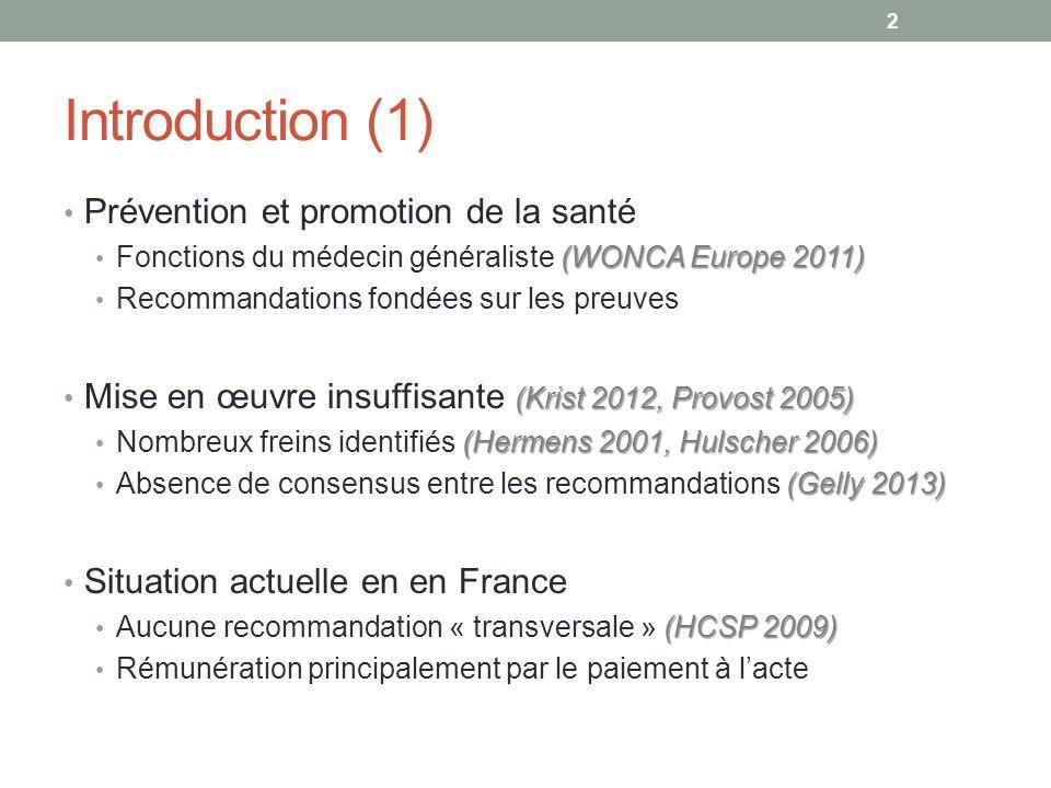 Introduction (1) Prévention et promotion de la santé (WONCA Europe 2011) Fonctions du médecin généraliste (WONCA Europe 2011) Recommandations fondées