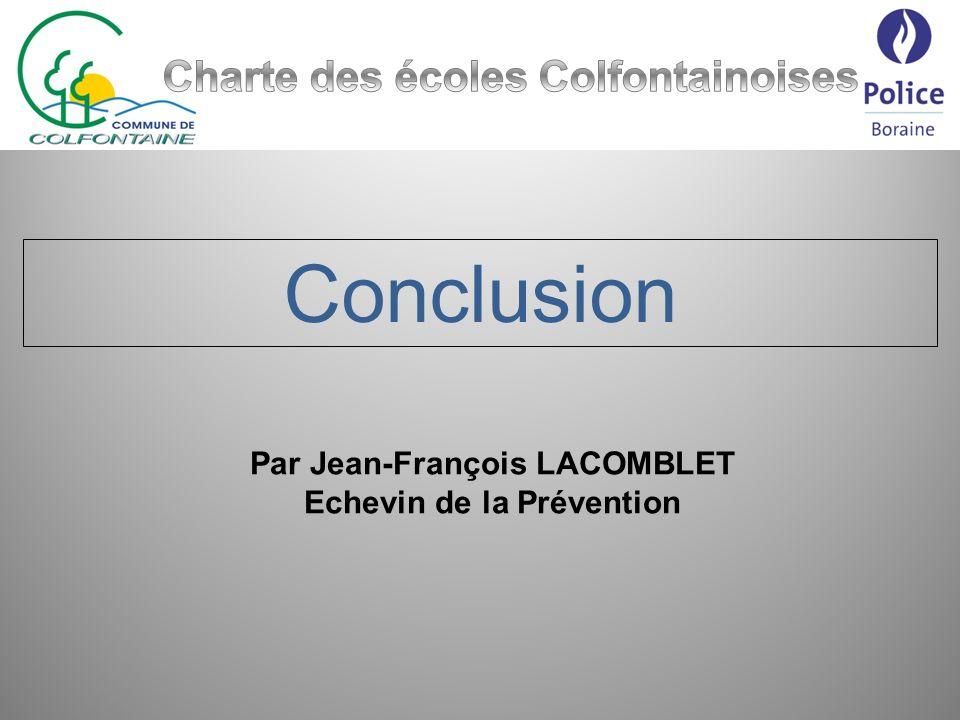 Conclusion Par Jean-François LACOMBLET Echevin de la Prévention