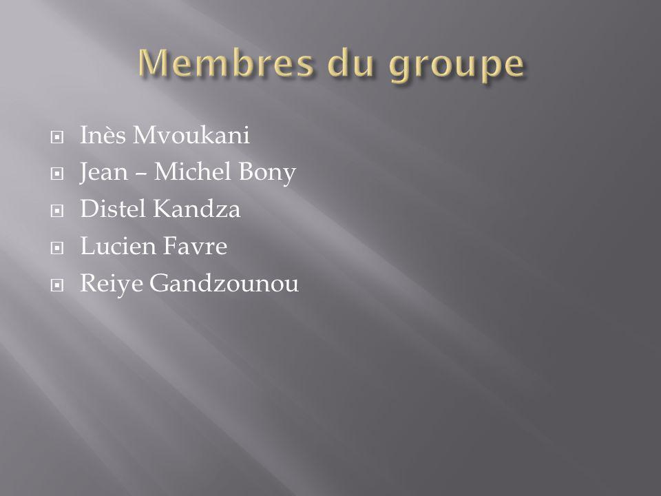 Inès Mvoukani Jean – Michel Bony Distel Kandza Lucien Favre Reiye Gandzounou