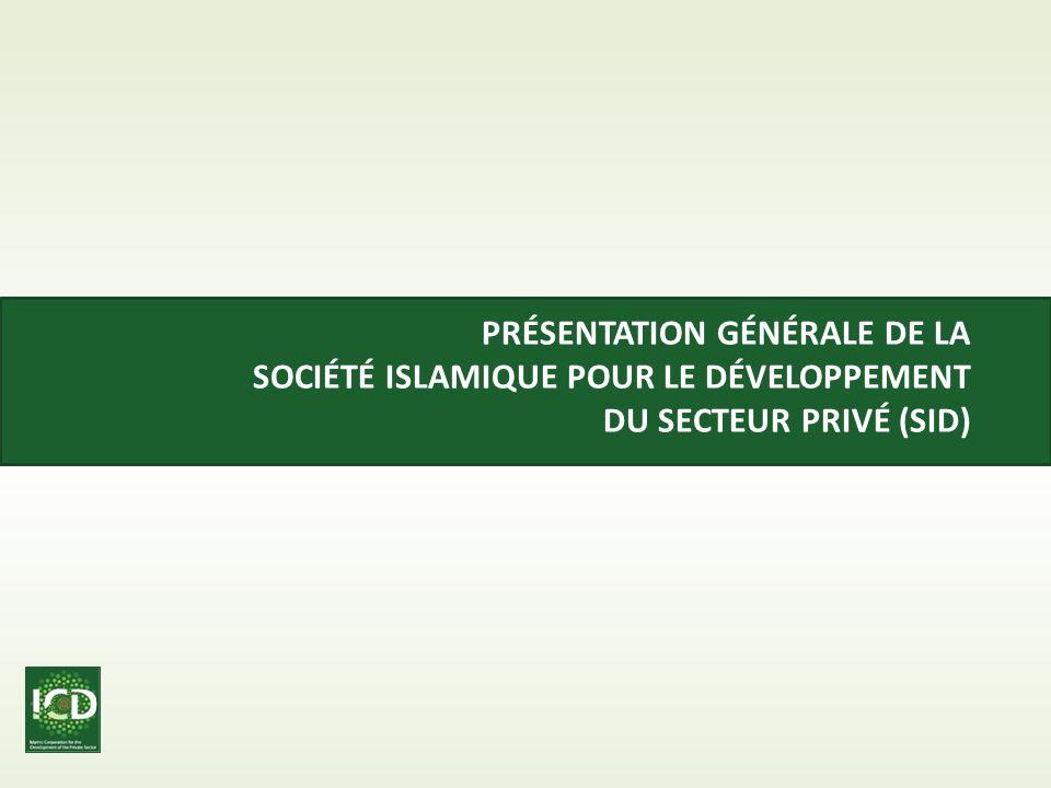 4 LA SID EST MEMBRE DE LA PLUS IMPORTANTE INSTITUTION FINANCIERE ISLAMIQUE DU MONDE 5 bureau régionaux couvrant le Moyen Orient, lAfrique, lAsie et la CEI Plus de 1,100 professionnels internationaux de la finance et de linvestissement Capital Autorisé de 150 milliard de dollars Notation AAA & Banque Multilatérale de Développement a Zéro Risque Le Groupe Banque Islamique de Développement (BID) Islamic Research & Training Institute (IRTI) Islamic Corporation for Insurance of Investments & Export Credits (ICIEC) Islamic Corporation for the Development of the Private Sector (ICD) International Islamic Trade Finance Corporation (ITFC) « Couverture des Risques Souverains et Politiques » « Echanges Commerciaux » « Secteur Privé » « Recherche en Finance Islamique »