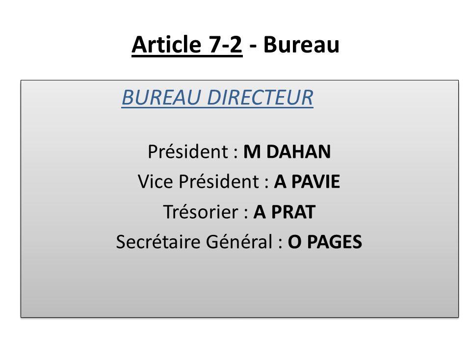 Article 7-2 - Bureau Membres de Droit Président SFCTCV : M LASKAR Past Président : M DAHAN Directeur Collège : M RIQUET CNU : A PRAT SYNACTEL : P GRIM