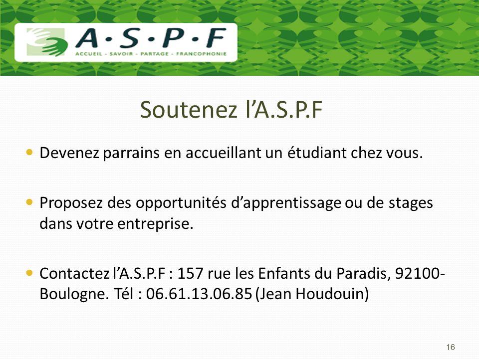 Soutenez lA.S.P.F Devenez parrains en accueillant un étudiant chez vous. Proposez des opportunités dapprentissage ou de stages dans votre entreprise.