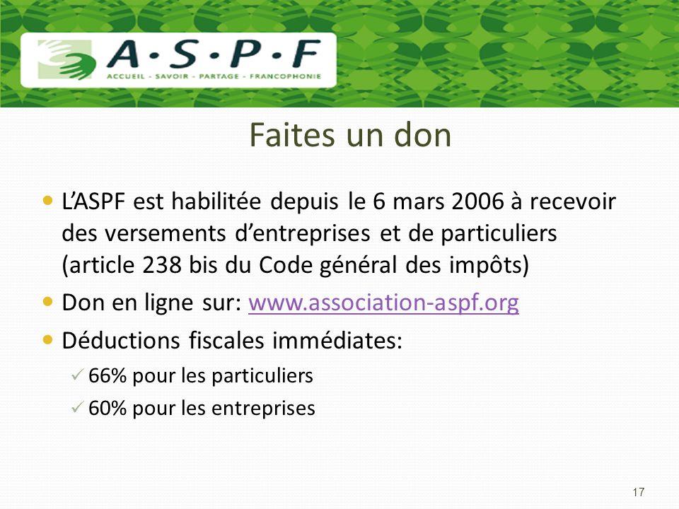 Faites un don LASPF est habilitée depuis le 6 mars 2006 à recevoir des versements dentreprises et de particuliers (article 238 bis du Code général des