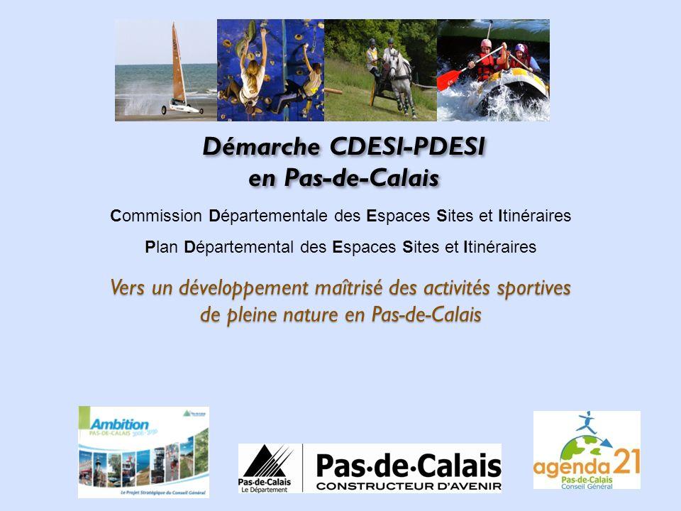 Vers un développement maîtrisé des activités sportives de pleine nature en Pas-de-Calais Démarche CDESI-PDESI en Pas-de-Calais Démarche CDESI-PDESI en