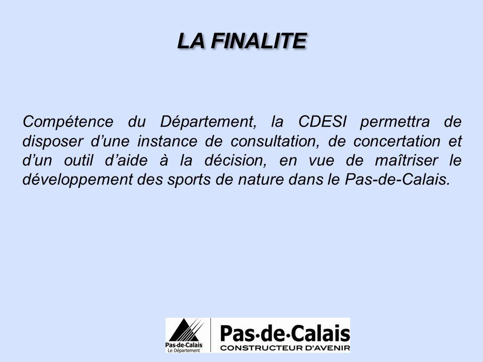 LA FINALITE Compétence du Département, la CDESI permettra de disposer dune instance de consultation, de concertation et dun outil daide à la décision,