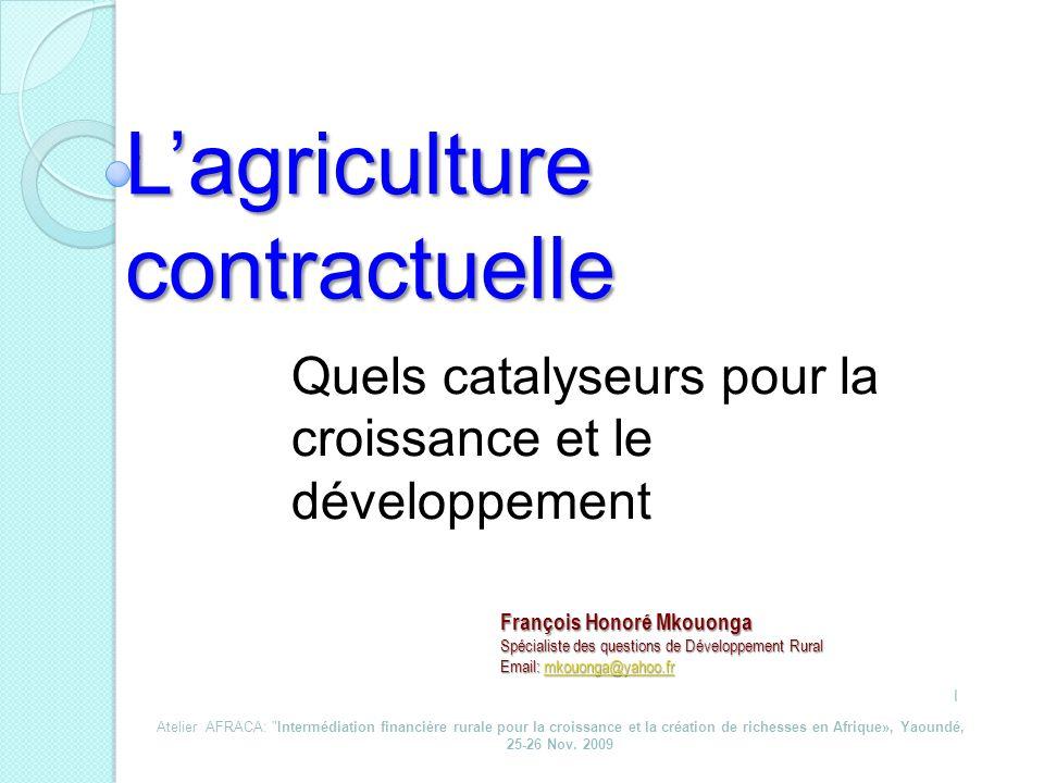 Lagriculture contractuelle Quels catalyseurs pour la croissance et le développement Atelier AFRACA: