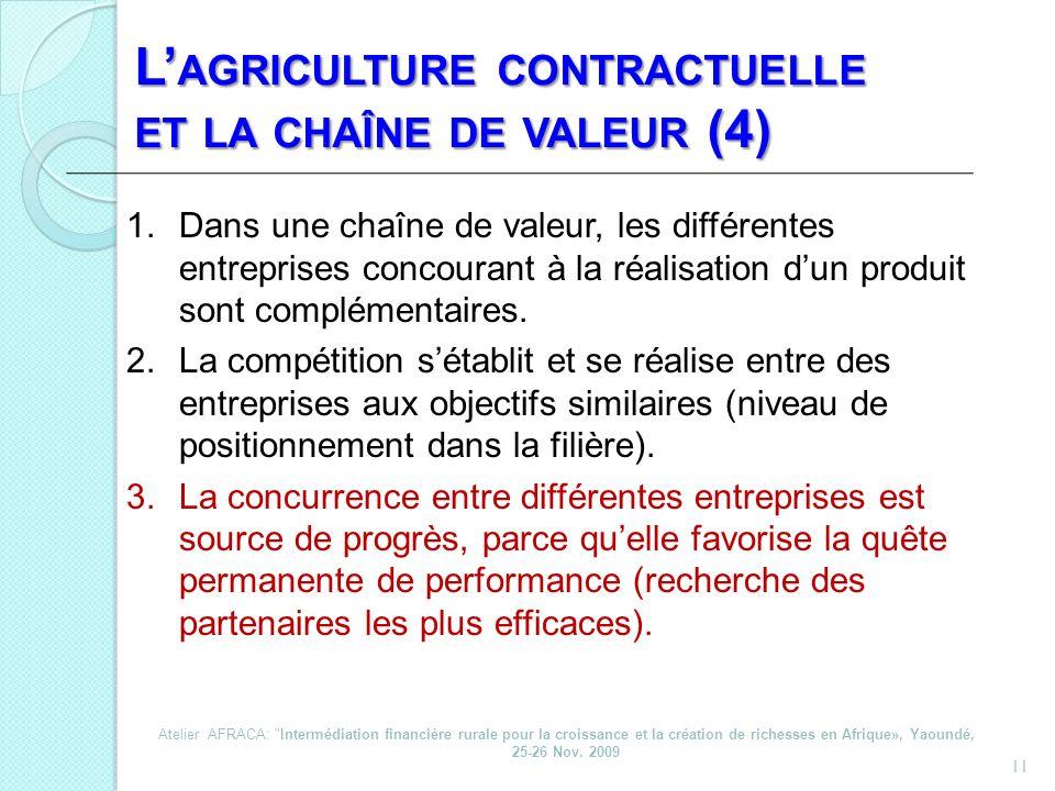 11 L AGRICULTURE CONTRACTUELLE ET LA CHAÎNE DE VALEUR (4) 1.Dans une chaîne de valeur, les différentes entreprises concourant à la réalisation dun pro