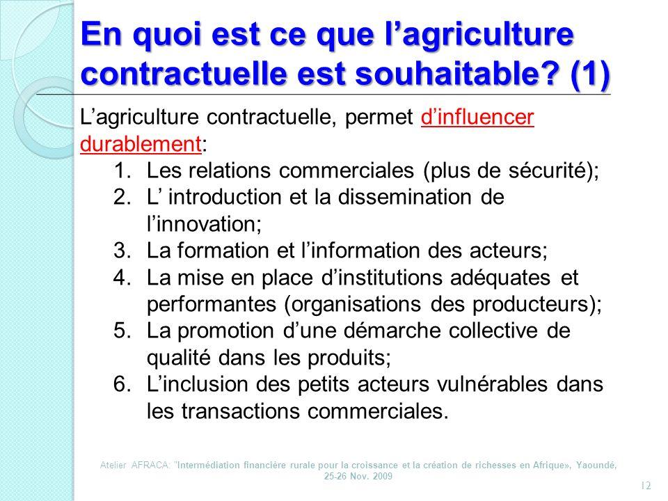 En quoi est ce que lagriculture contractuelle est souhaitable? (1) 12 Lagriculture contractuelle, permet dinfluencer durablement: 1.Les relations comm