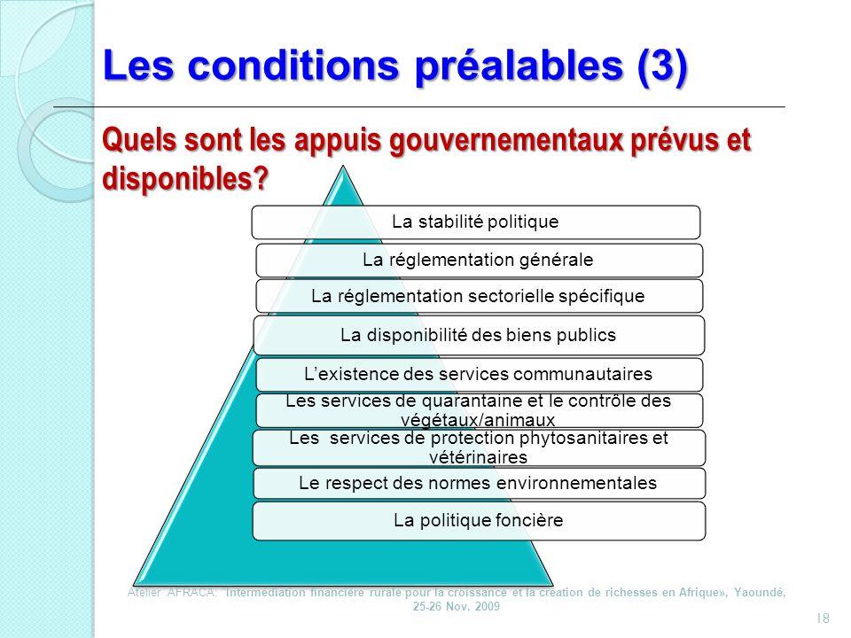 Les conditions préalables (3) 18 La stabilité politiqueLa réglementation généraleLa réglementation sectorielle spécifique La disponibilité des biens p