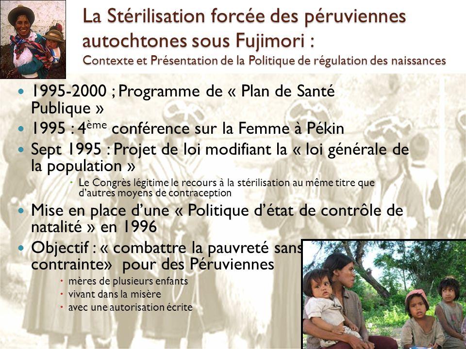 La Stérilisation forcée des péruviennes autochtones sous Fujimori : Contexte et Présentation de la Politique de régulation des naissances 1995-2000 ;