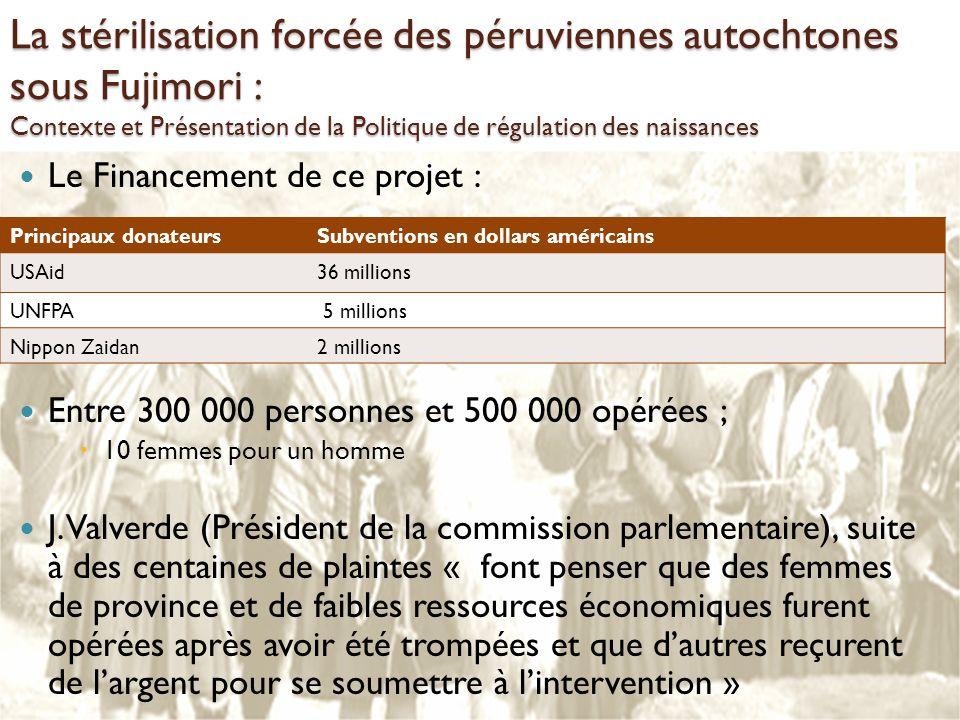 Le Financement de ce projet : Entre 300 000 personnes et 500 000 opérées ; 10 femmes pour un homme J. Valverde (Président de la commission parlementai