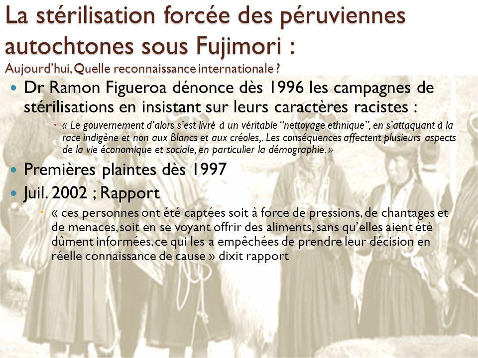 La stérilisation forcée des péruviennes autochtones sous Fujimori : Aujourdhui, Quelle reconnaissance internationale ? Dr Ramon Figueroa dénonce dès 1
