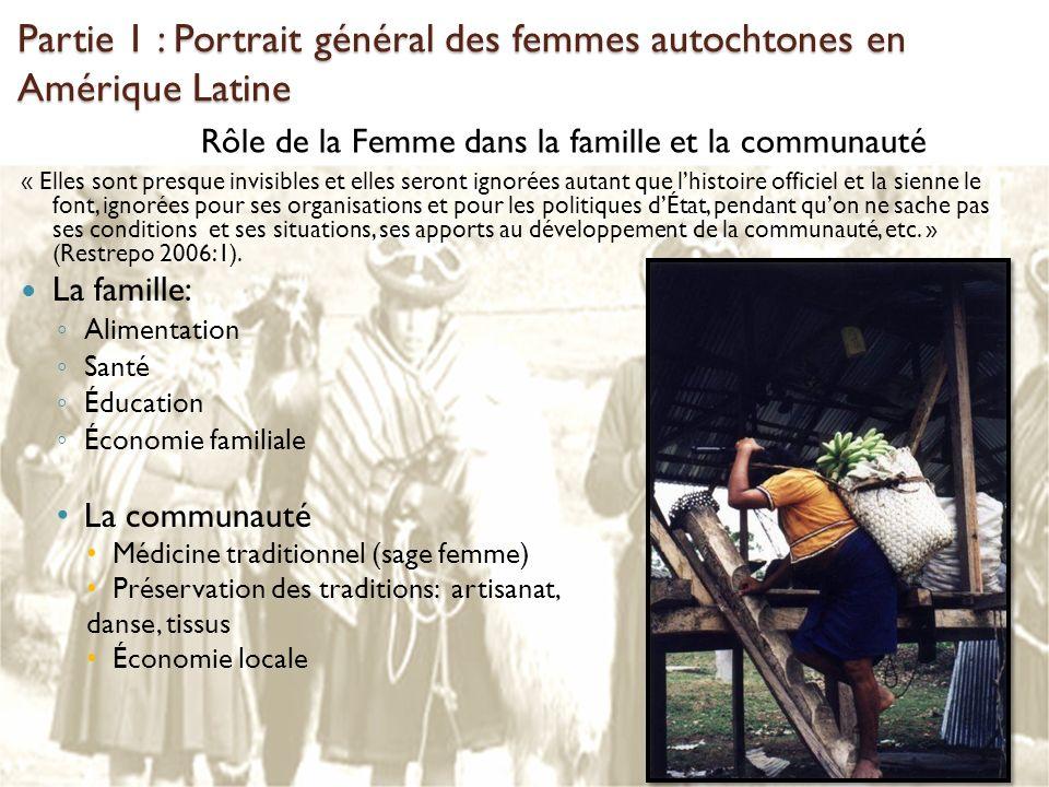 Partie 1 : Portrait général des femmes autochtones en Amérique Latine « Elles sont presque invisibles et elles seront ignorées autant que lhistoire of