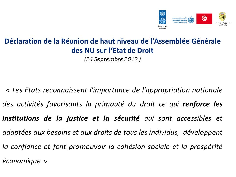 Déclaration de la Réunion de haut niveau de l'Assemblée Générale des NU sur lEtat de Droit (24 Septembre 2012 ) « Les Etats reconnaissent l'importance
