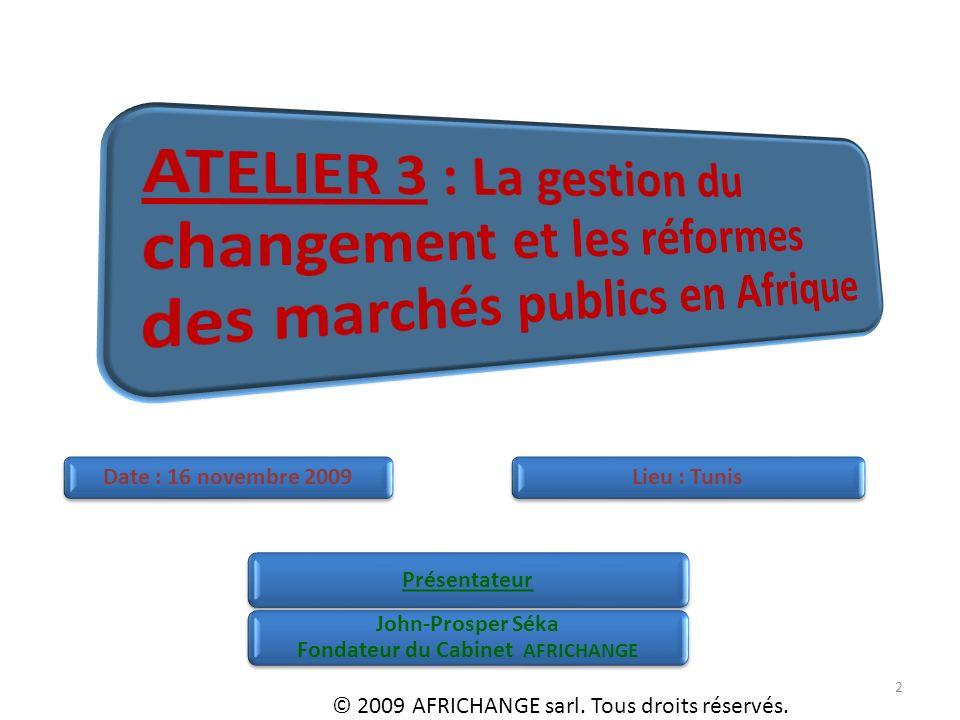 2 Date : 16 novembre 2009 © 2009 AFRICHANGE sarl. Tous droits réservés.