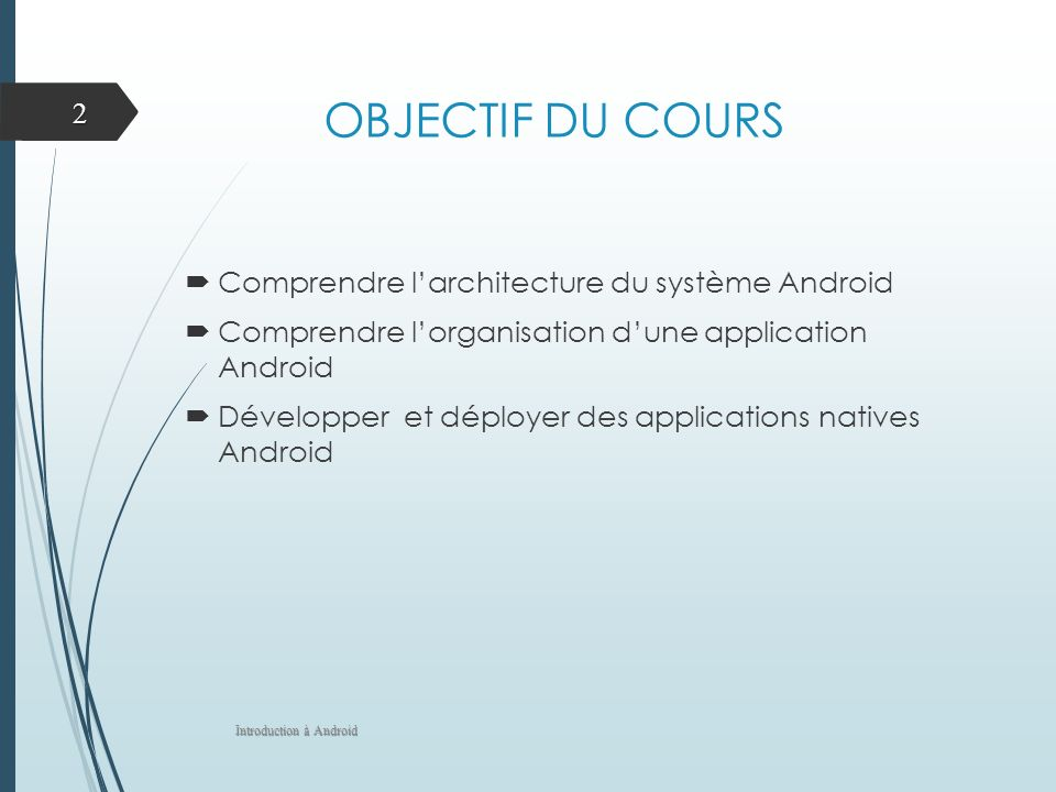 Structure dune application Introduction à Android 13 Nom de lapplication Code Source de lapplication Dossier Android, On ne les touche pas.