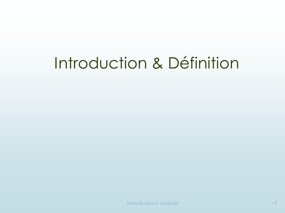 Introduction & Définition 4
