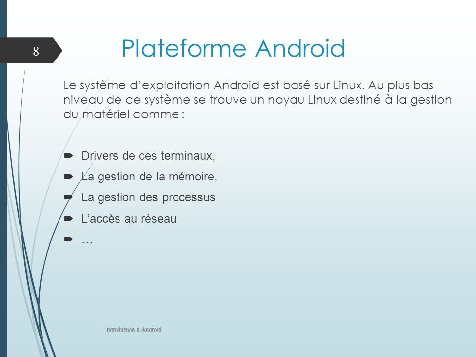 Contexte (Context) Interface fournissant des informations globales sur lenvironnement de lapplication: Cest une classe abstraite implémentée par le système Android Il permet daccéder aux principales ressources de lapplication Obtenir le contexte courant dune application Context c = getApplicationContext(): Contexte global de lapplication Context c = Activity.this, getContext(): Contexte dune activité ou un service Introduction à Android 19